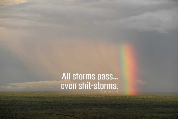 All storms pass... even shit-storms. © Imke Rust