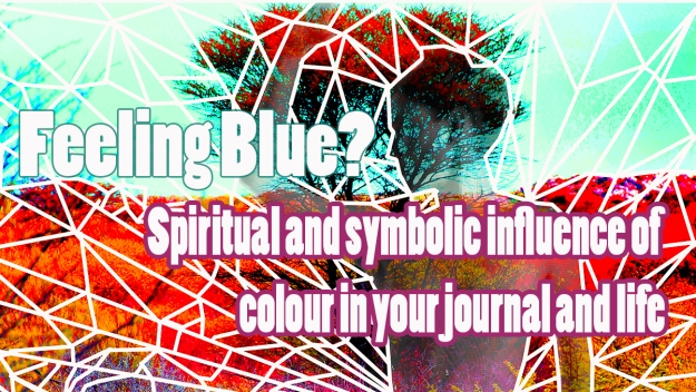 Feeling Blue? Spiritual and symbolic influence of colour in your journal and life